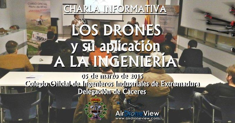 Charla Informativa en Cáceres: Los drones y su aplicación a laingeniería