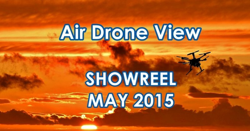 Show Reel – Air Drone View – MAY15