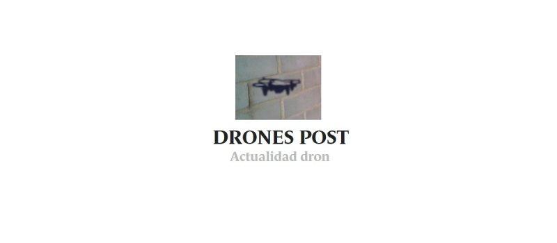 Drones Post, prensa independiente sobre drones enEspaña