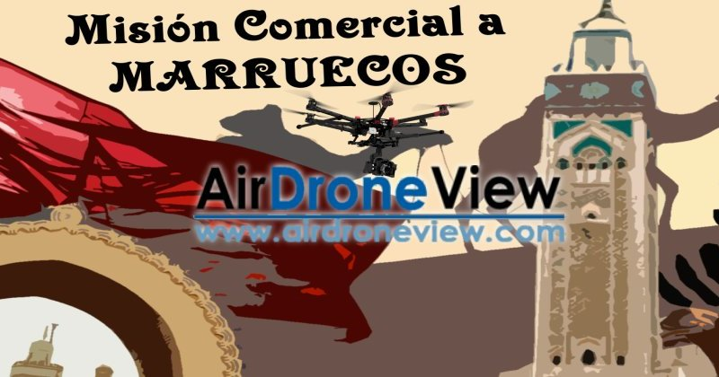 Air Drone View se va a Marruecos