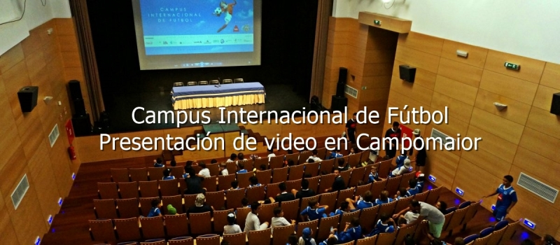 Presentación Vídeo Campus Internacional de Fútbol en Campo Maior,Portugal