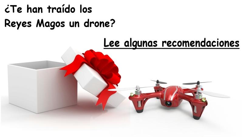 ¿Te han traído los Reyes Magos un Drone? Lee algunos consejos deuso