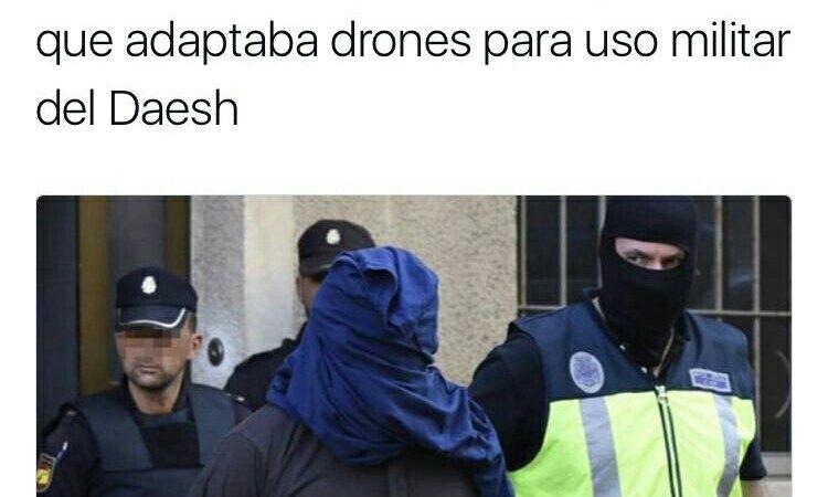 Detenido en Mérida un bangladesí que adaptaba drones para uso militar delDaesh